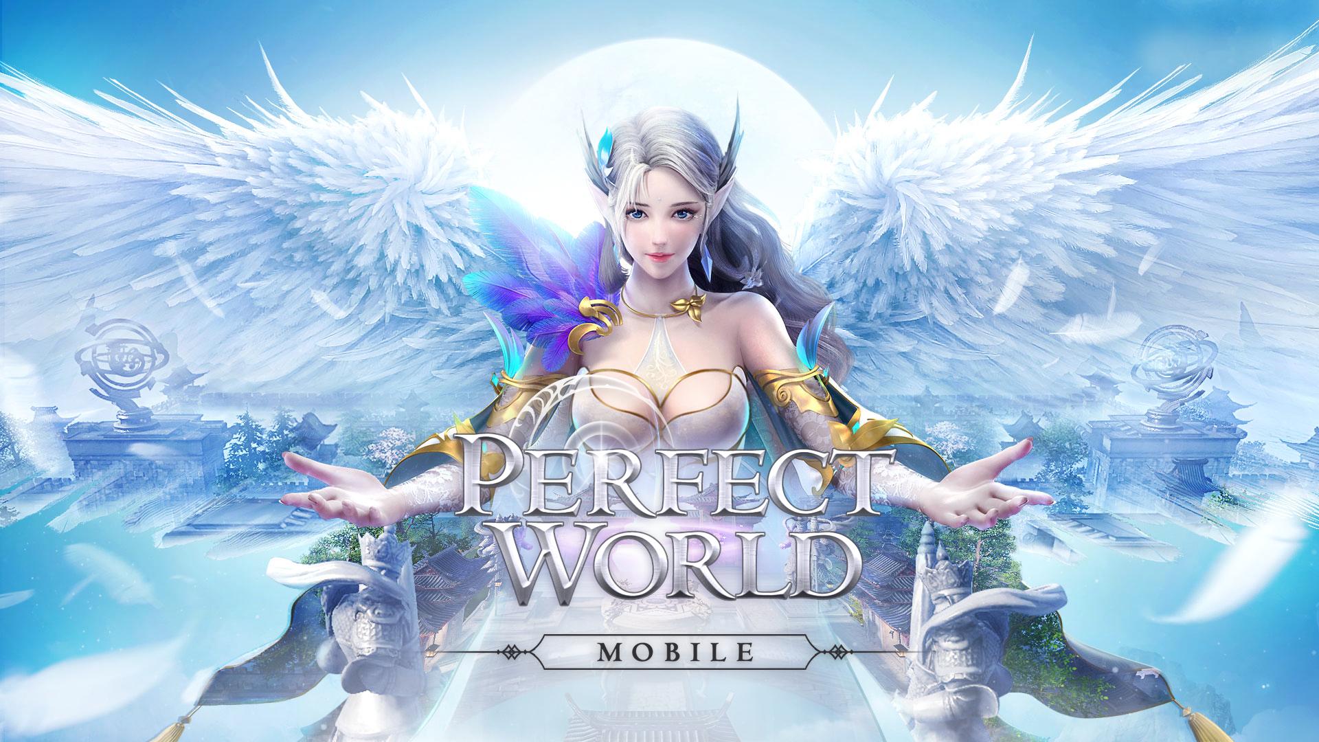 Perfect World VNG - Thế Giới Hoàn Mỹ Mobile chuẩn bị ra mắt game thủ Việt